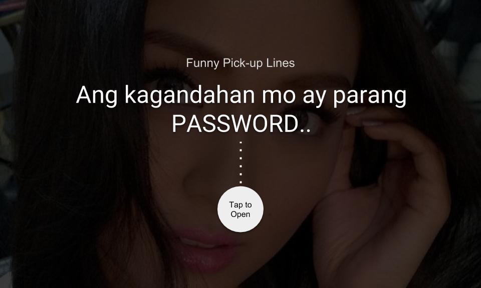 Ang kagandahan mo ay parang PASSWORD..