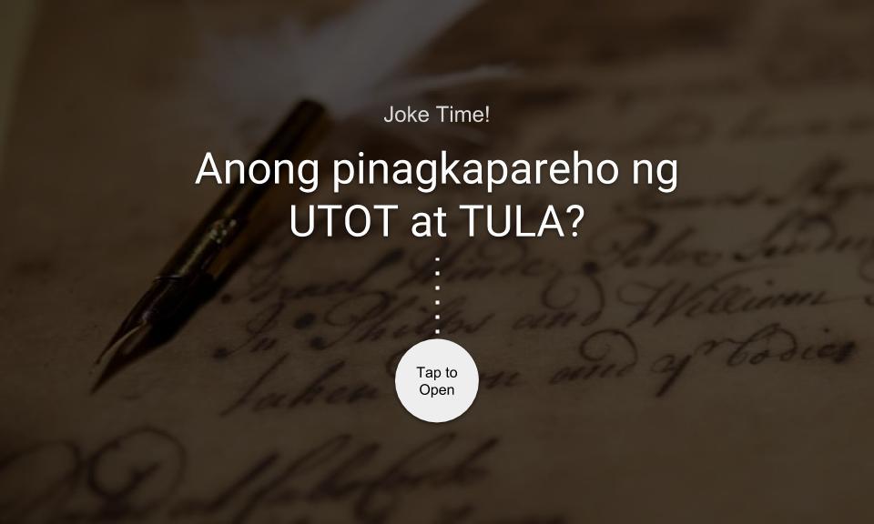 Anong pinagkapareho ng UTOT at TULA?