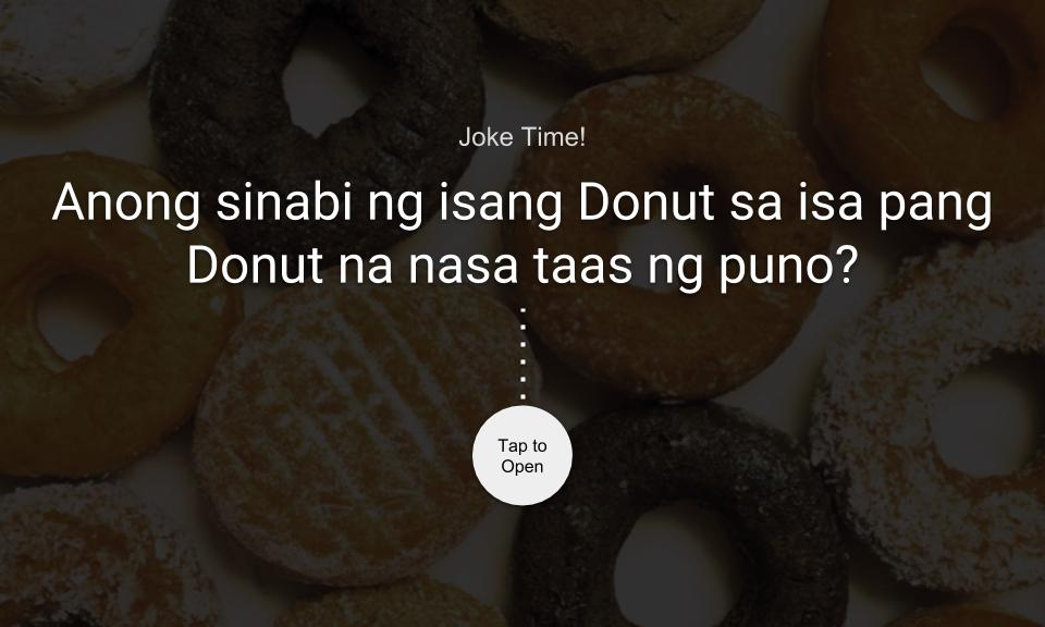 Anong sinabi ng isang Donut sa isa pang Donut na nasa taas ng puno?