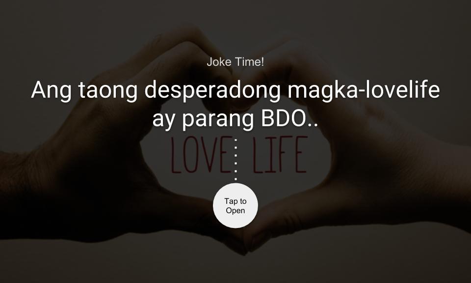Ang taong desperadong magka-lovelife ay parang BDO..