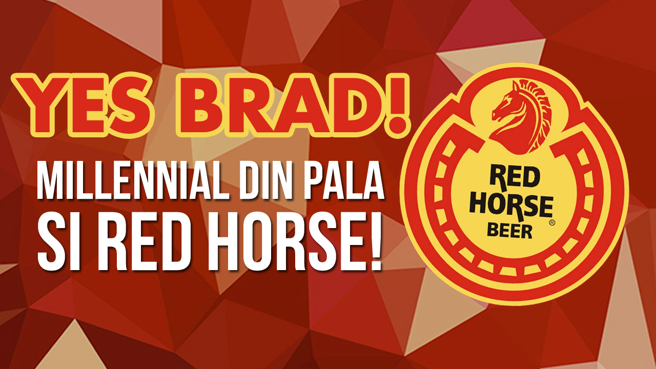 YES BRAD! Millennial din pala si Red Horse??!