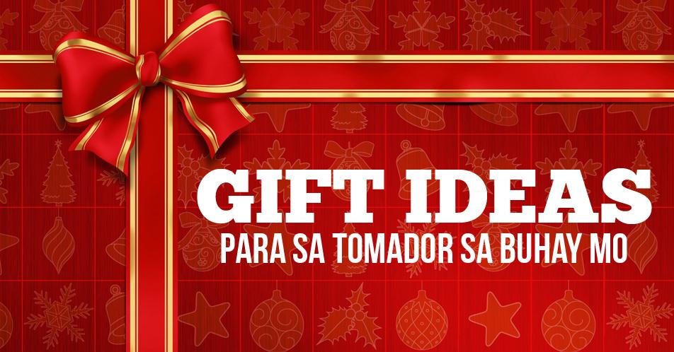 GIFTS IDEAS PARA SA TOMADOR SA BUHAY MO