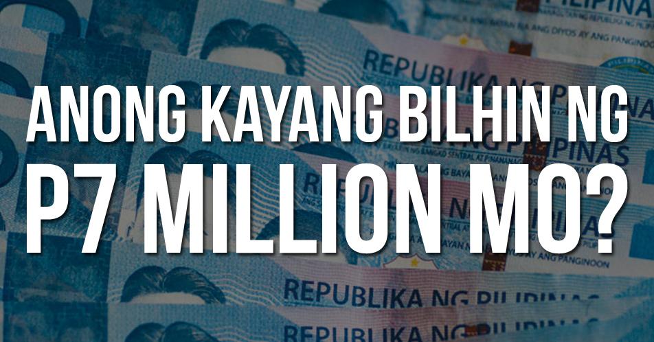 Anong Kayang Bilhin ng P7Million Mo?