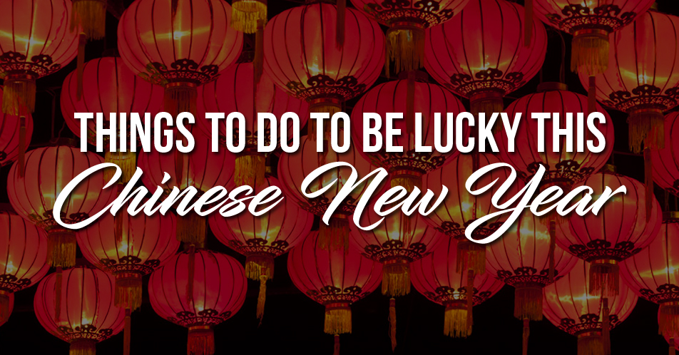 """""""Wag Kang Maligo"""" … and Other Bawal Things to DO to Be Lucky This Chinese New Year"""
