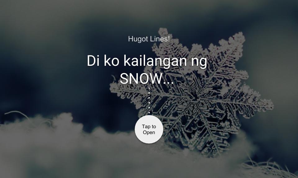 Di ko kailangan ng SNOW…