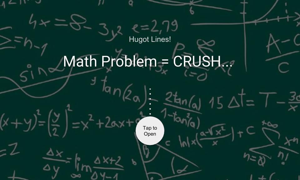 Math Problem = CRUSH…