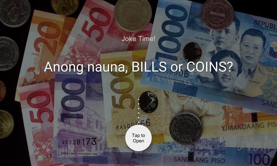 Anong nauna, BILLS or COINS?