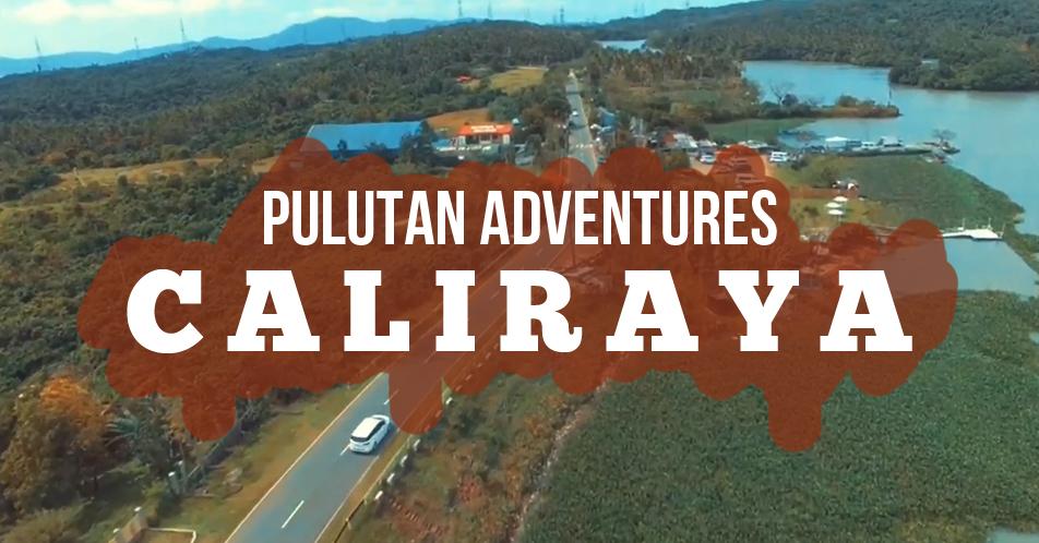 Pulutan Adventures: Caliraya