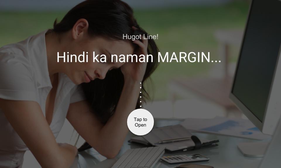 Hindi ka naman MARGIN…