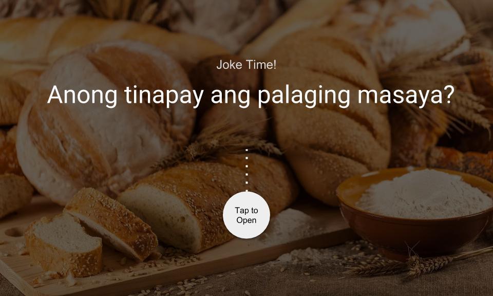 Anong tinapay ang palaging masaya?