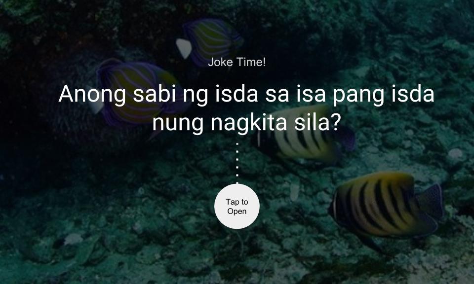 Anong sabi ng isda sa isa pang isda nung nagkita sila?